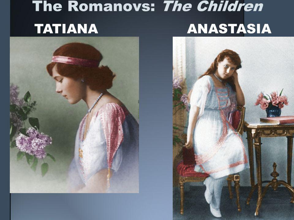 The Romanovs: The Children ANASTASIATATIANA