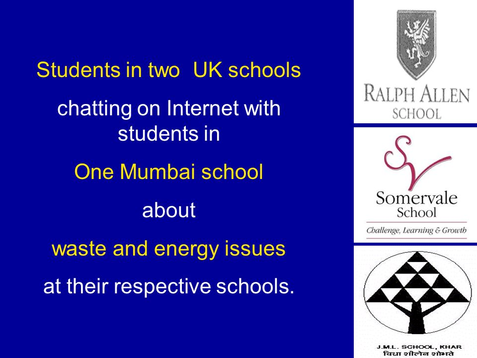 Students in two UK schools chatting on Internet with students in One Mumbai school about waste and energy issues at their respective schools.