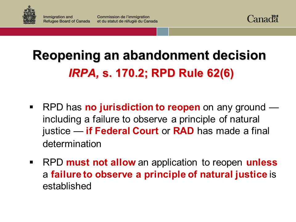 Reopening an abandonment decision IRPA, s.