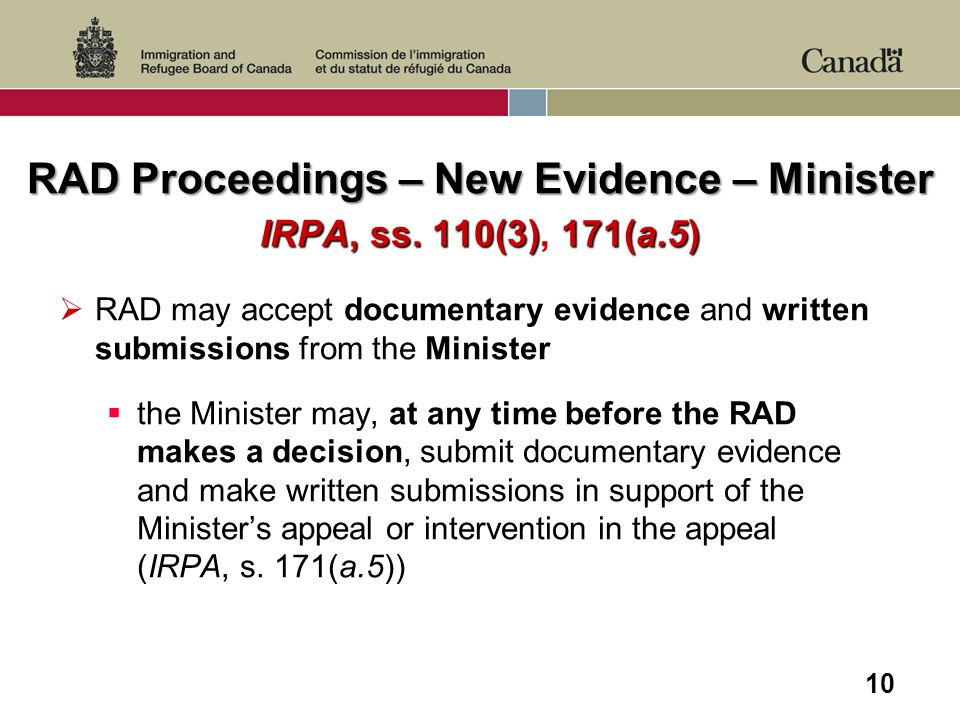 10 RAD Proceedings – New Evidence – Minister IRPA, ss. 110(3)171(a.5) RAD Proceedings – New Evidence – Minister IRPA, ss. 110(3), 171(a.5) RAD may acc