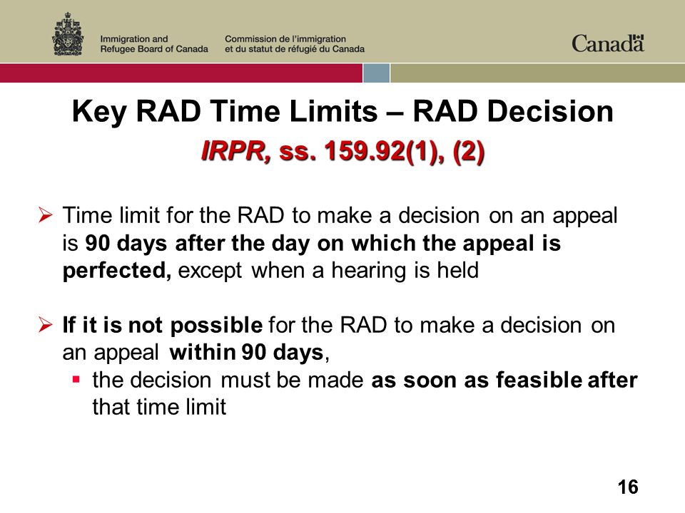 16 Time limit for the RAD to make a decision on an appeal is 90 days after the day on which the appeal is perfected, except when a hearing is held If