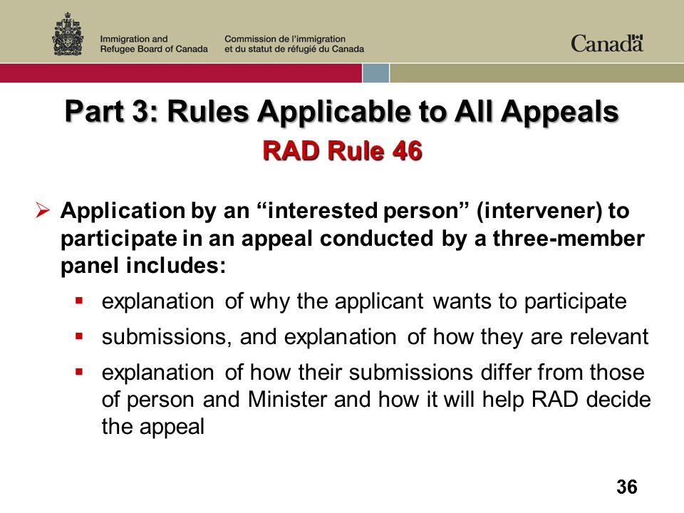 36 Application by an interested person (intervener) to participate in an appeal conducted by a three-member panel includes: explanation of why the app