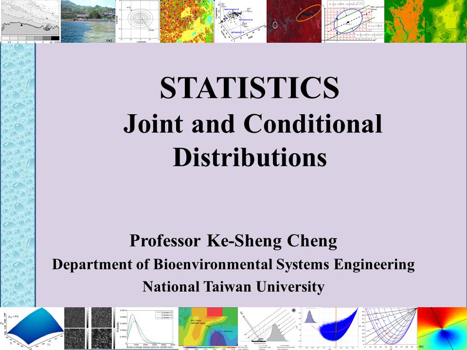 Bivariate Normal Distribution Bivariate normal density function 1/31/2014 32 Laboratory for Remote Sensing Hydrology and Spatial Modeling, Dept of Bioenvironmental Systems Engineering, National Taiwan Univ.