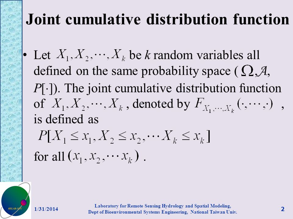 Joint cumulative distribution function Let be k random variables all defined on the same probability space (, A, P[ ]). The joint cumulative distribut