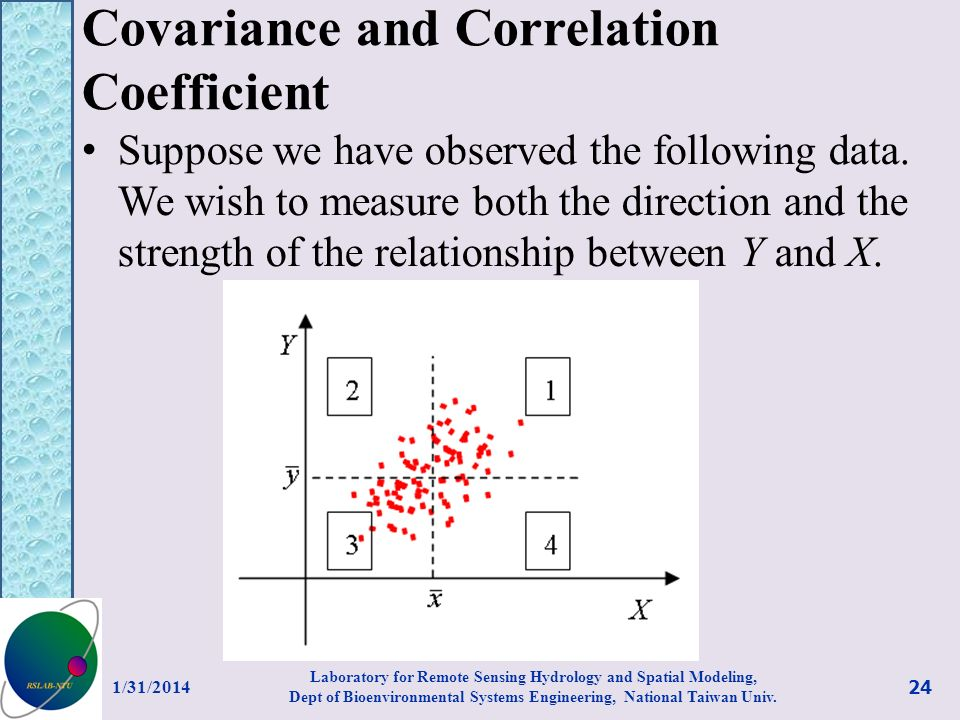 Covariance and Correlation Coefficient Suppose we have observed the following data. We wish to measure both the direction and the strength of the rela