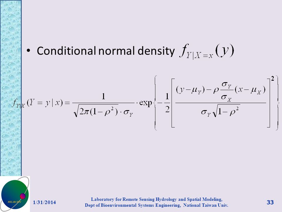 Conditional normal density 1/31/2014 33 Laboratory for Remote Sensing Hydrology and Spatial Modeling, Dept of Bioenvironmental Systems Engineering, Na