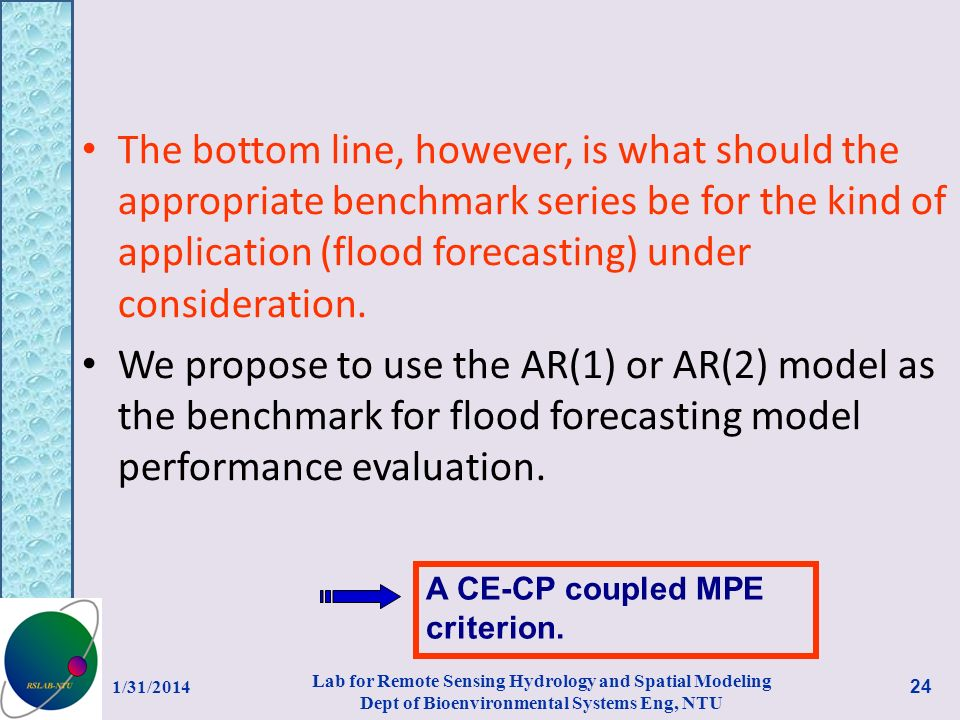 The bottom line, however, is what should the appropriate benchmark series be for the kind of application (flood forecasting) under consideration.