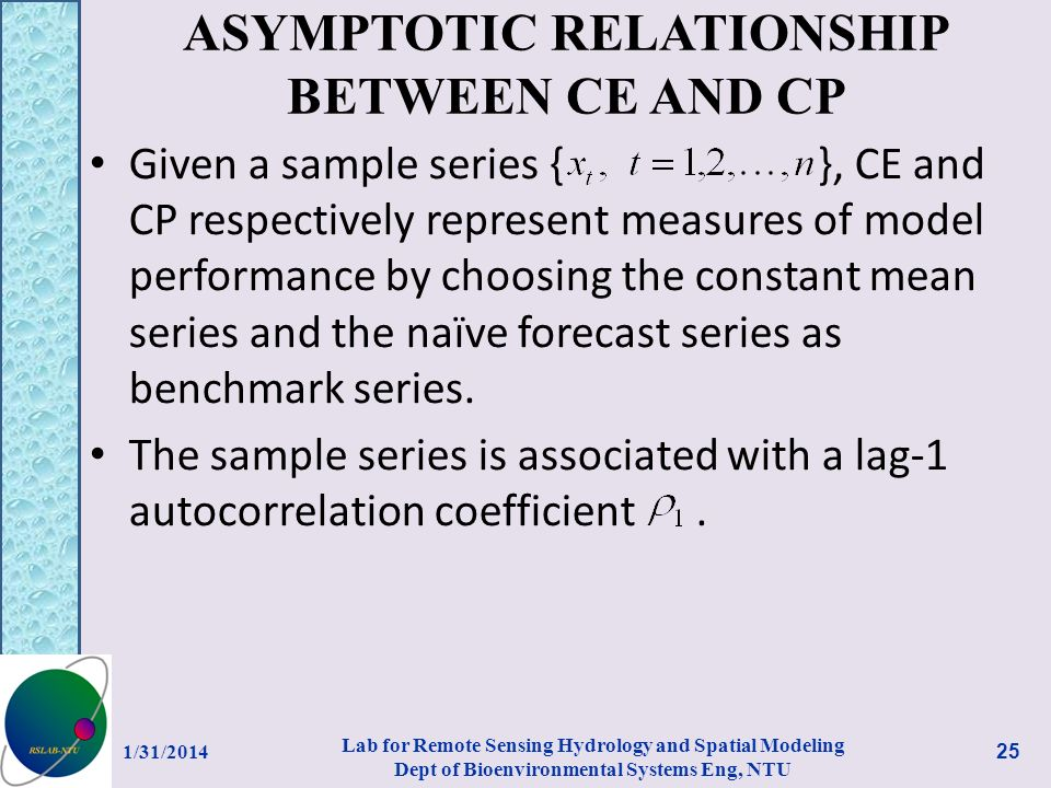 ASYMPTOTIC RELATIONSHIP BETWEEN CE AND CP Given a sample series { }, CE and CP respectively represent measures of model performance by choosing the constant mean series and the naïve forecast series as benchmark series.