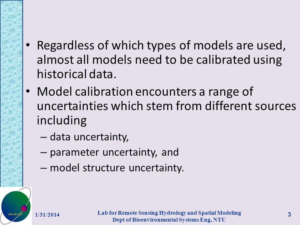 Regardless of which types of models are used, almost all models need to be calibrated using historical data.