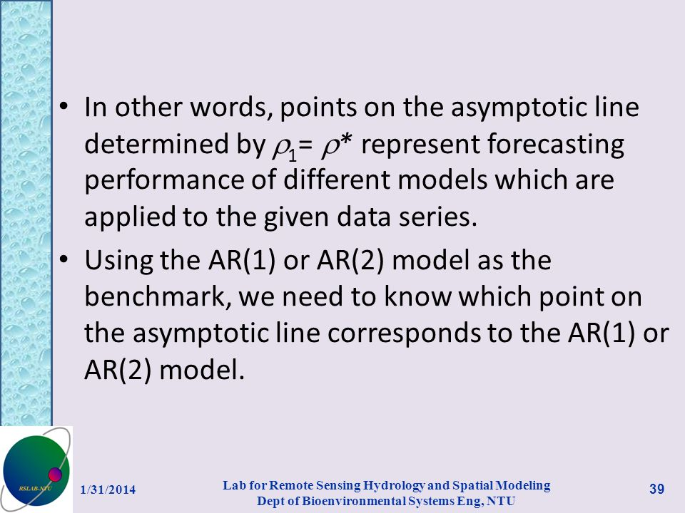 In other words, points on the asymptotic line determined by 1 = * represent forecasting performance of different models which are applied to the given data series.