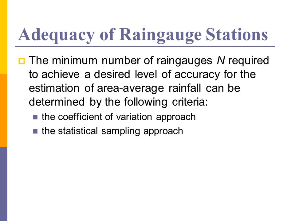 Adequacy of Raingauge Stations The minimum number of raingauges N required to achieve a desired level of accuracy for the estimation of area-average r