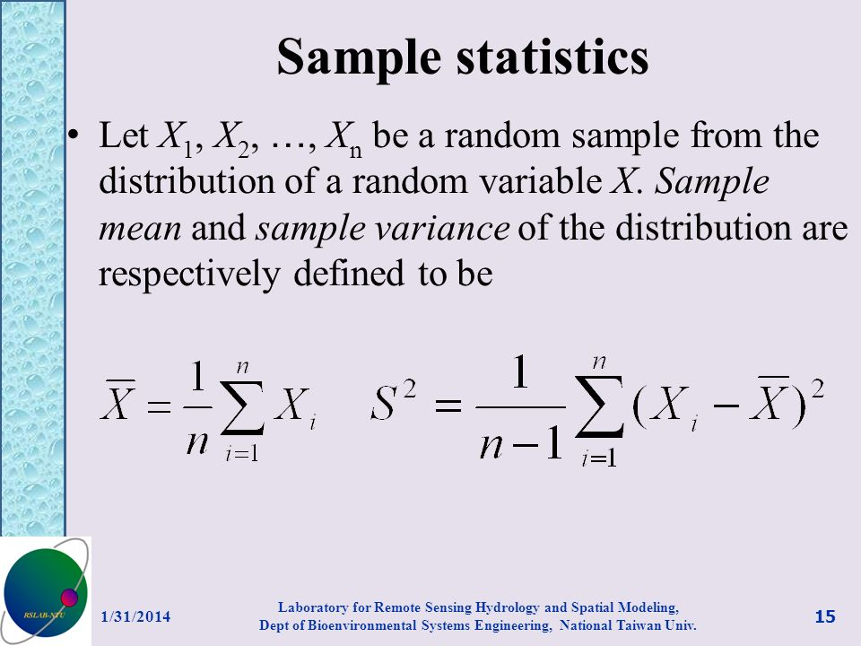 Sample statistics Let X 1, X 2, …, X n be a random sample from the distribution of a random variable X. Sample mean and sample variance of the distrib