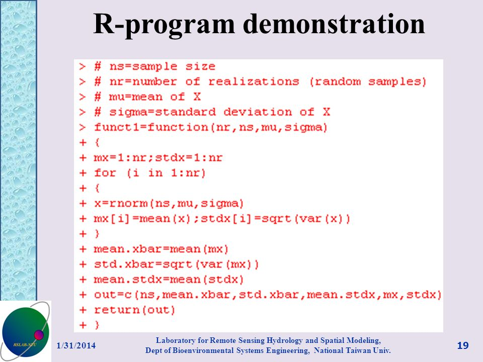 R-program demonstration 1/31/2014 19 Laboratory for Remote Sensing Hydrology and Spatial Modeling, Dept of Bioenvironmental Systems Engineering, Natio