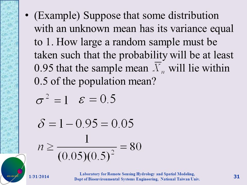 (Example) Suppose that some distribution with an unknown mean has its variance equal to 1. How large a random sample must be taken such that the proba