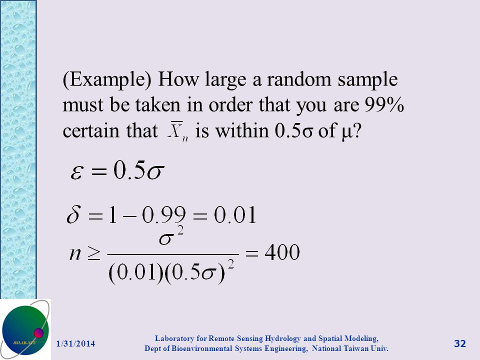 (Example) How large a random sample must be taken in order that you are 99% certain that is within 0.5σ of μ? 1/31/2014 32 Laboratory for Remote Sensi