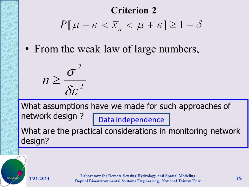 Criterion 2 From the weak law of large numbers, What assumptions have we made for such approaches of network design ? What are the practical considera