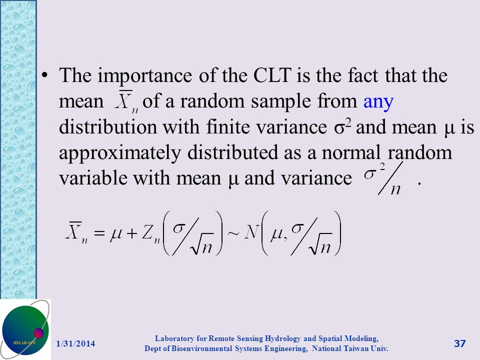 The importance of the CLT is the fact that the mean of a random sample from any distribution with finite variance σ 2 and mean μ is approximately dist