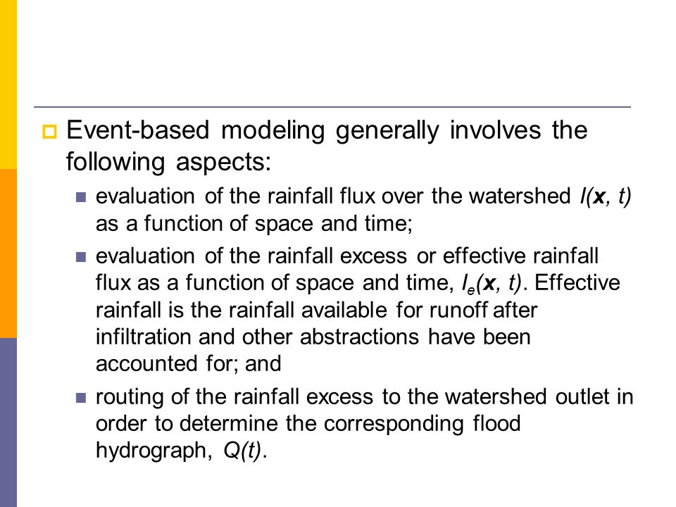 Event-based modeling generally involves the following aspects: evaluation of the rainfall flux over the watershed I(x, t) as a function of space and t
