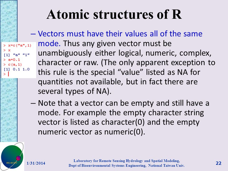 Atomic structures of R – Vectors must have their values all of the same mode. Thus any given vector must be unambiguously either logical, numeric, com