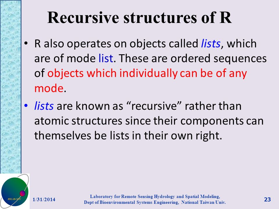 Recursive structures of R R also operates on objects called lists, which are of mode list. These are ordered sequences of objects which individually c