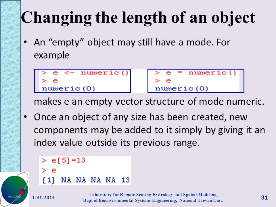 Changing the length of an object An empty object may still have a mode. For example makes e an empty vector structure of mode numeric. Once an object