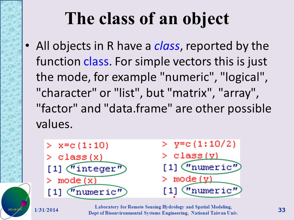 The class of an object All objects in R have a class, reported by the function class. For simple vectors this is just the mode, for example