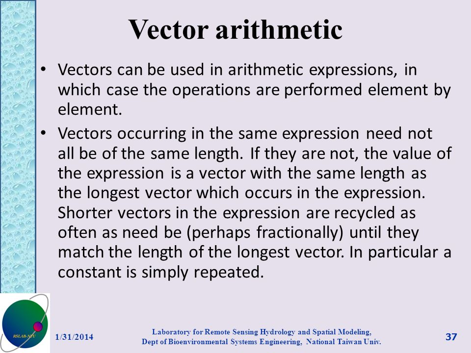 Vector arithmetic Vectors can be used in arithmetic expressions, in which case the operations are performed element by element. Vectors occurring in t