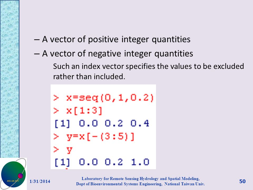 – A vector of positive integer quantities – A vector of negative integer quantities Such an index vector specifies the values to be excluded rather th