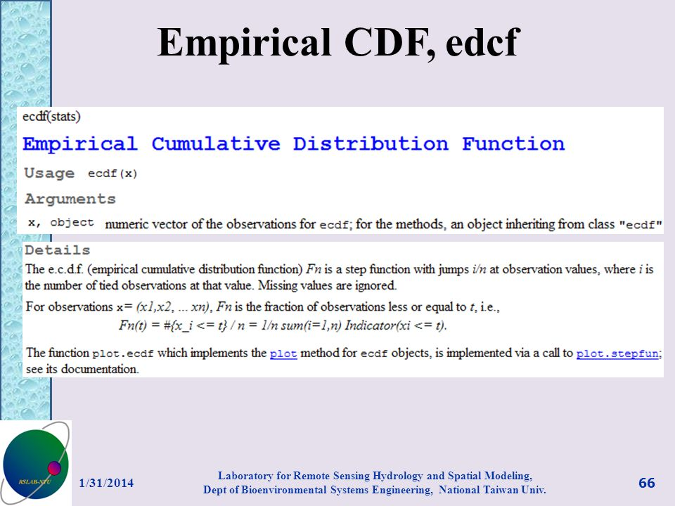 Empirical CDF, edcf 1/31/2014 66 Laboratory for Remote Sensing Hydrology and Spatial Modeling, Dept of Bioenvironmental Systems Engineering, National