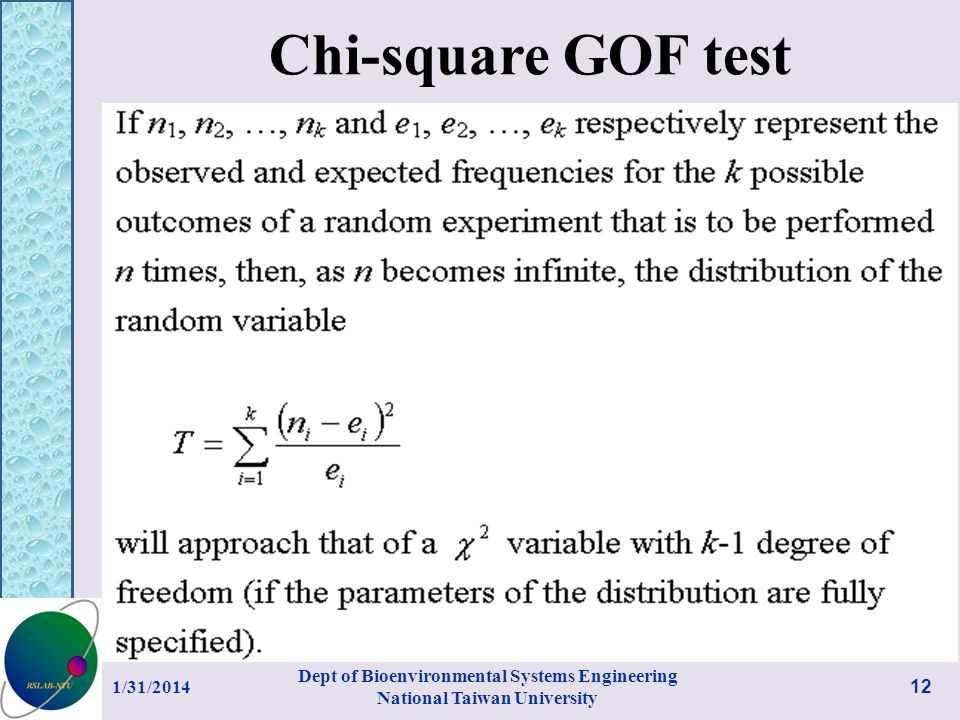 Chi-square GOF test 1/31/2014 Dept of Bioenvironmental Systems Engineering National Taiwan University 12
