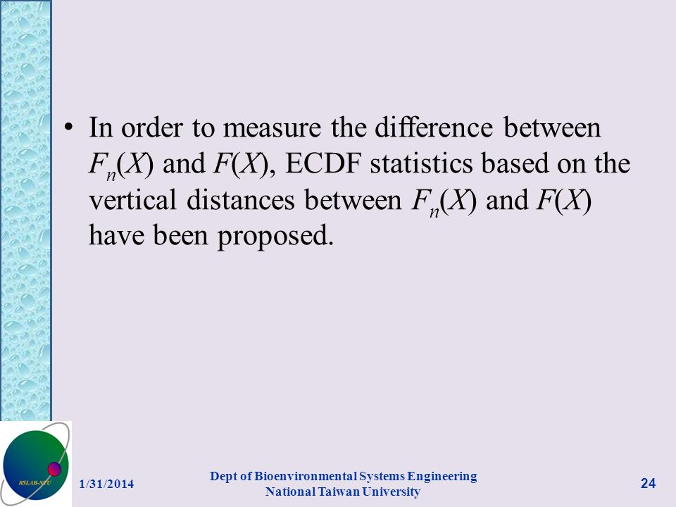 In order to measure the difference between F n (X) and F(X), ECDF statistics based on the vertical distances between F n (X) and F(X) have been proposed.