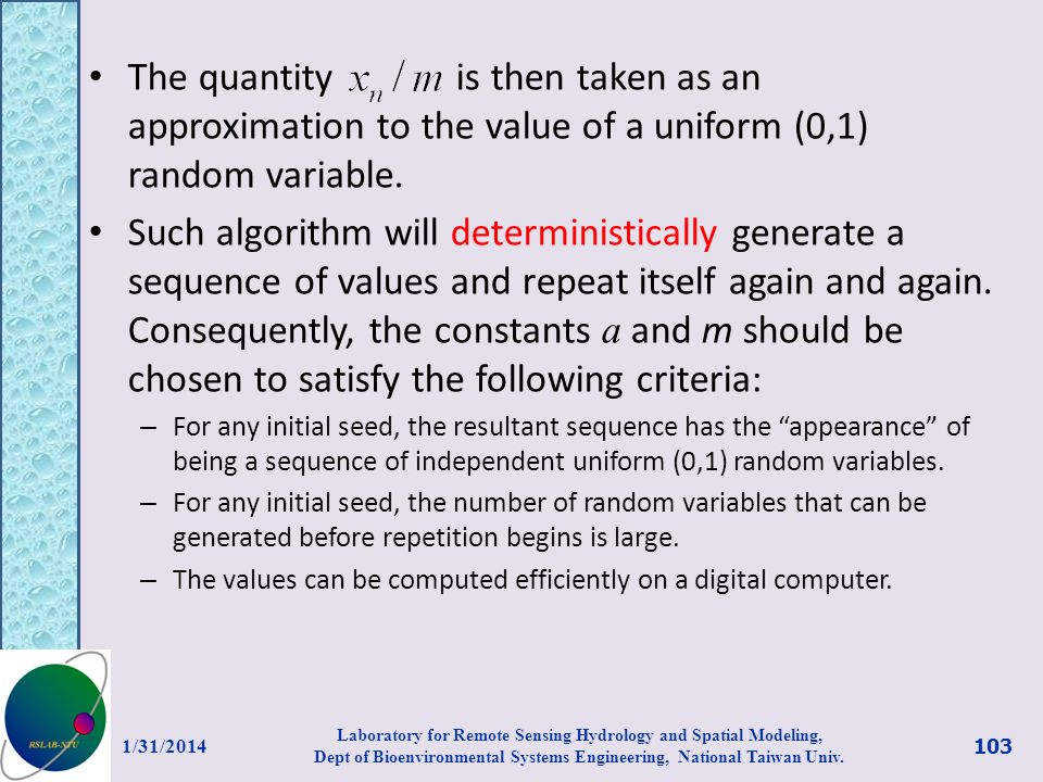 The quantity is then taken as an approximation to the value of a uniform (0,1) random variable. Such algorithm will deterministically generate a seque