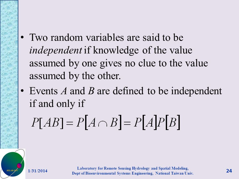 Two random variables are said to be independent if knowledge of the value assumed by one gives no clue to the value assumed by the other. Events A and