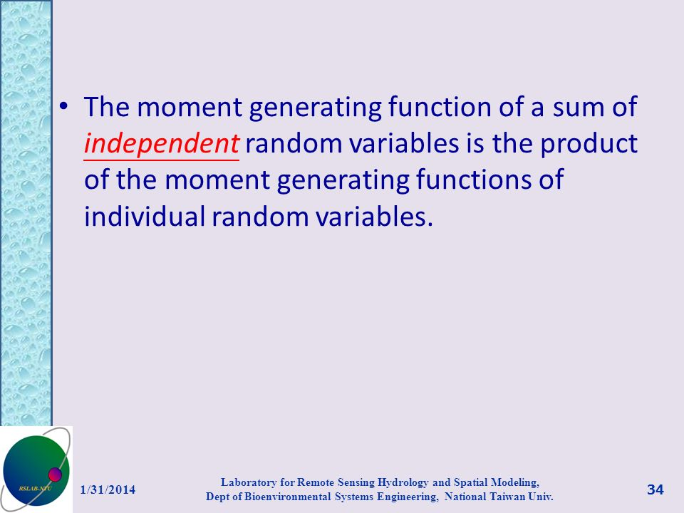 The moment generating function of a sum of independent random variables is the product of the moment generating functions of individual random variabl