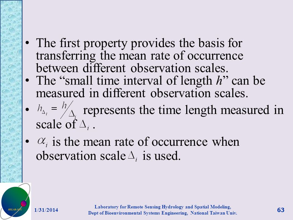 The first property provides the basis for transferring the mean rate of occurrence between different observation scales. The small time interval of le