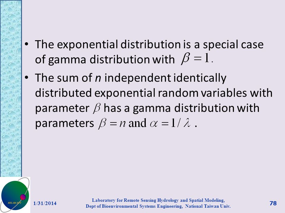 The exponential distribution is a special case of gamma distribution with The sum of n independent identically distributed exponential random variable