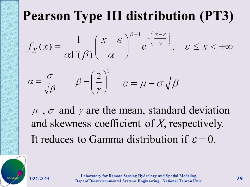 Pearson Type III distribution (PT3), and are the mean, standard deviation and skewness coefficient of X, respectively. It reduces to Gamma distributio