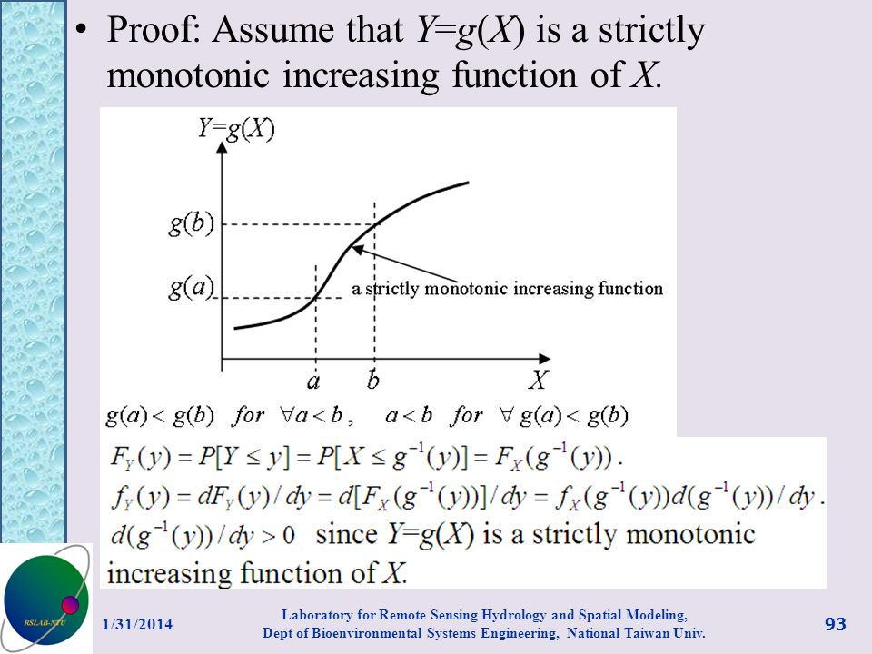 Proof: Assume that Y=g(X) is a strictly monotonic increasing function of X. 1/31/2014 93 Laboratory for Remote Sensing Hydrology and Spatial Modeling,