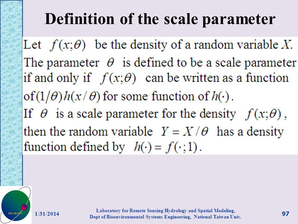 Definition of the scale parameter 1/31/2014 97 Laboratory for Remote Sensing Hydrology and Spatial Modeling, Dept of Bioenvironmental Systems Engineer