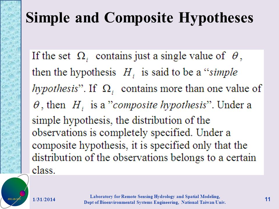 Simple and Composite Hypotheses 1/31/2014 11 Laboratory for Remote Sensing Hydrology and Spatial Modeling, Dept of Bioenvironmental Systems Engineerin
