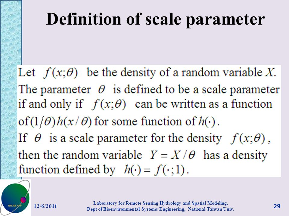 Definition of scale parameter 12/6/ Laboratory for Remote Sensing Hydrology and Spatial Modeling, Dept of Bioenvironmental Systems Engineering, National Taiwan Univ.