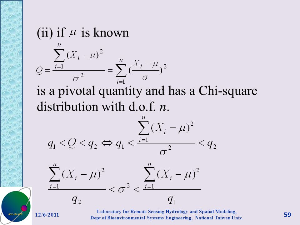 (ii) if is known is a pivotal quantity and has a Chi-square distribution with d.o.f.