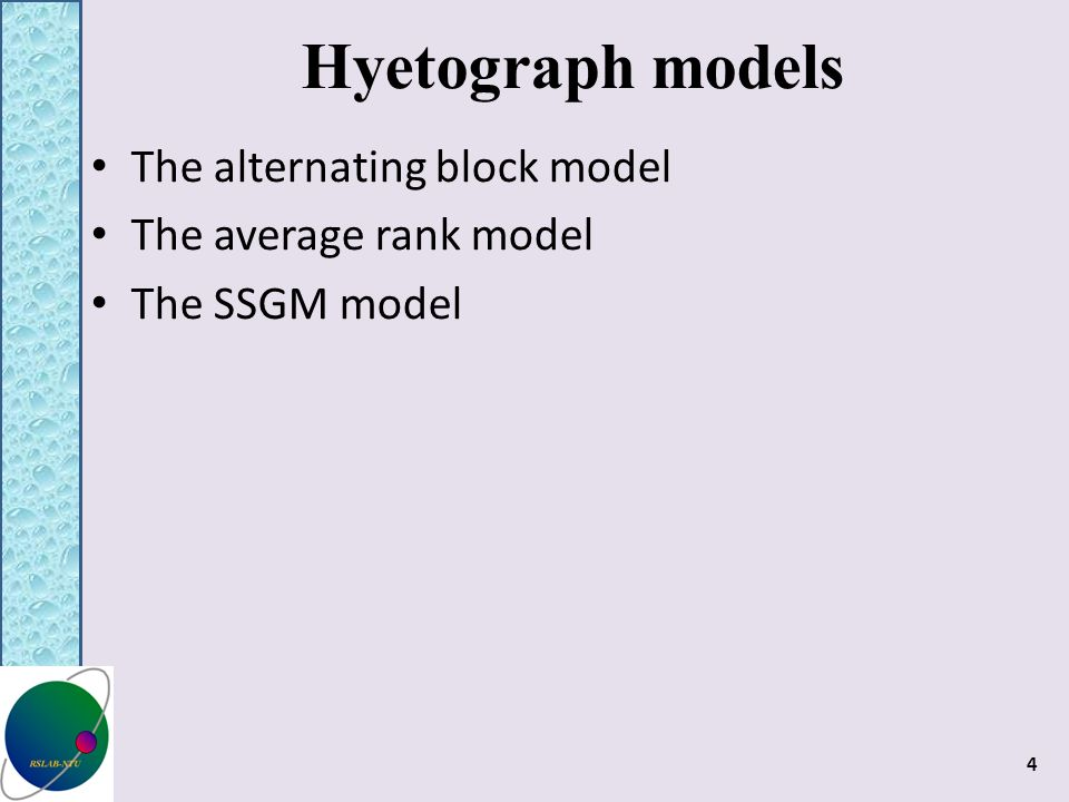 4 Hyetograph models The alternating block model The average rank model The SSGM model