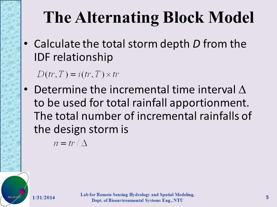 The Alternating Block Model 1/31/2014 Lab for Remote Sensing Hydrology and Spatial Modeling, Dept. of Bioenvironmental Systems Eng., NTU 5 Calculate t