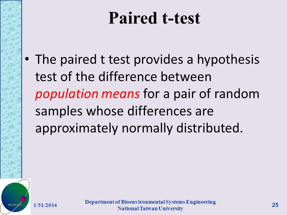 Paired t-test The paired t test provides a hypothesis test of the difference between population means for a pair of random samples whose differences a