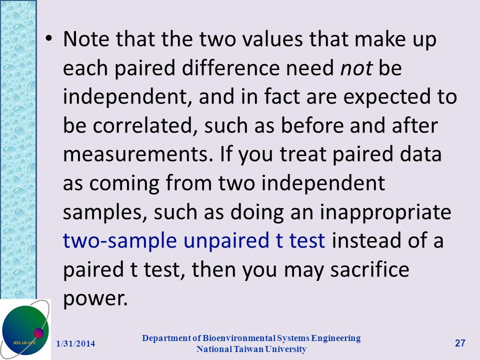 Note that the two values that make up each paired difference need not be independent, and in fact are expected to be correlated, such as before and af