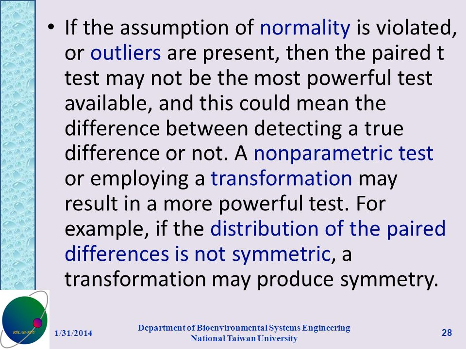 If the assumption of normality is violated, or outliers are present, then the paired t test may not be the most powerful test available, and this coul