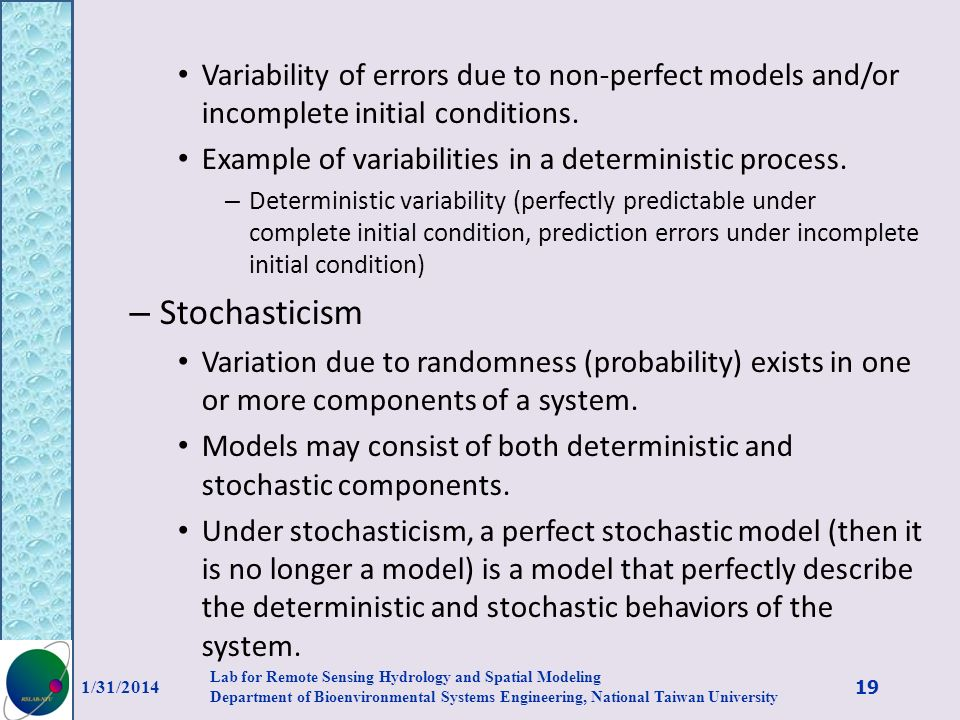 Variability of errors due to non-perfect models and/or incomplete initial conditions. Example of variabilities in a deterministic process. – Determini