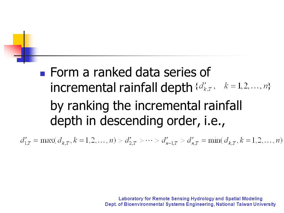 Laboratory for Remote Sensing Hydrology and Spatial Modeling Dept. of Bioenvironmental Systems Engineering, National Taiwan University Form a ranked d