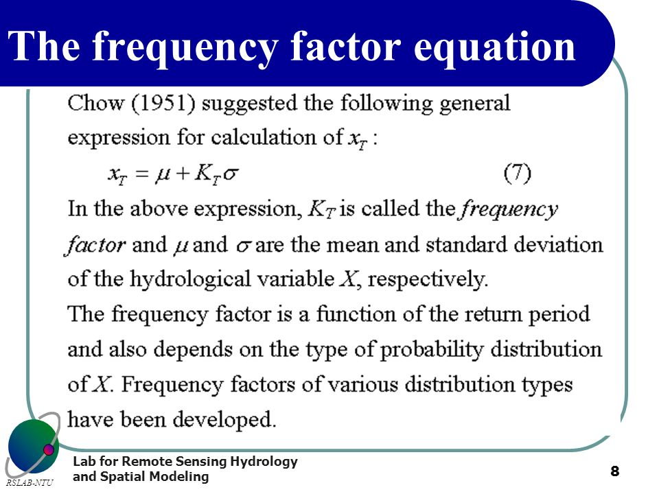 Lab for Remote Sensing Hydrology and Spatial Modeling RSLAB-NTU 8 The frequency factor equation